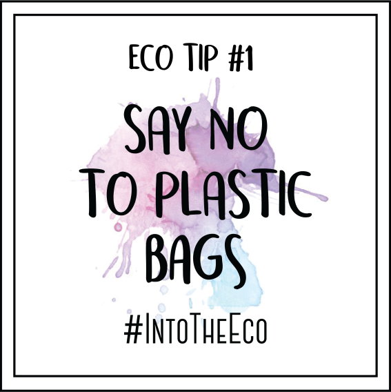 Into The Eco Tips #1 - Say No To Plastic Bags